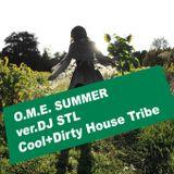 O.M.E. SUMMER ver.DJ STL -Cool+Dirty House Tribe-