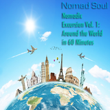 Nomadic Excursion Vol. 1 - Around The World in 60 Minutes