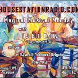 HouseStationRadio.com Magical Musical Monday Arnie Mohawk Delgado-DJ Bill Kelly 12_17_18 Dance Music