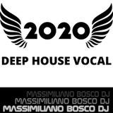 2020 Deep House Vocal - Massimiliano Bosco Dj