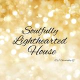 Soulfully Lighthearted House