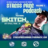 Skitch - Stress Free Summer Podcast Ep. 1