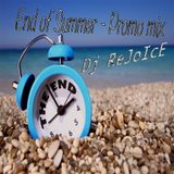 End of Summer 2015 - Promo mix by Dj Rejoice