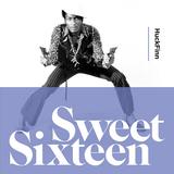 Sweet Sixteen - compiled by HuckFinn
