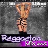 Reggaeton Mix #1 2015- DJ.Lenen Ft DJ.Alvaro Diaz 2015