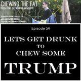 Episode 54 - Trump.