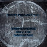 rainy podcast #4: submergence into the darkstage