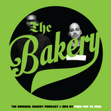 THE ORIGINAL BAKERY PODCAST # 004 BY FOOD FOR YA SOUL
