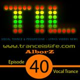 Vocal Trance Podcast Episode 40 - TransIsLife.com