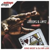 Oonops Drops - Queeens & Kingz