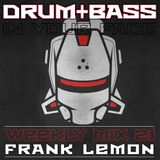 Weekly Mix #21 - Drum & Bass In Your Face [Upfront D&B]
