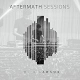 AFTERMATH SESSIONS 008 WITH LAWSON