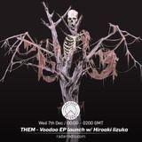 THEM - Voodoo EP Launch w/ Hiroaki Iizuka - 7th December 2016