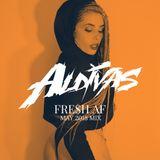 ALDIVAS - FRE$H AF (May 2018 Mix)