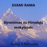 4. Gyvenimas su Himalajų mokytojais - Nuolankumo pamokos & Baimės nugalėjimas