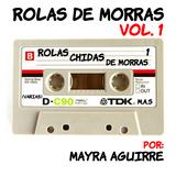 Rolas de Morras Vol. 1