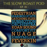 The Slow Roast Pod - Episode 01