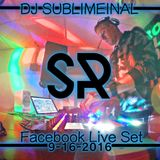 Sublimeinal Radio Facebook Live Broadcast (9-16-2016)