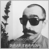 Dave Tarrida @ Undercontrol Podcast #33