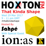 """That Kinda Shape"" show #5 on Hoxton FM with ion:as [12 Tones] (29-03-17)"