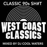 Classic 90s Sh#t - West Coast Version