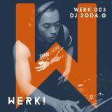 WERKCAST - Promo Mix - DJ SoDa.G