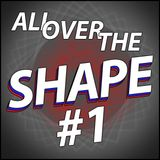 #AllOverTheShape #1 2014 x3ar
