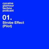 Cocaine Glamour Techno Podcast — Strobe Effect (Pliot)