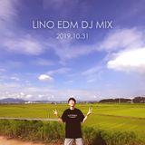 LINO EDM DJ MIX -2019.10.31