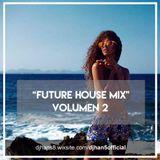 Dj#an5 Presents: Future House Mix Vol.2