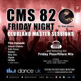 CMS82f - Clubland Master Sessions (Fri) - DJ Dan Jones - Dance Radio UK (30 JUN 2017)