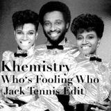 Khemistry - Who's Fooling Who (Jack Tennis Edit)