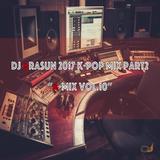 """DJ ARASUN 2017 K-POP mix part2 """"A-mix vol.10"""""""