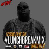 #LunchBreakMix Episode 29 (02-09-17)