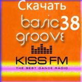 Dj Streamteck - #38 Basic Groove Radioshow on Kiss Fm