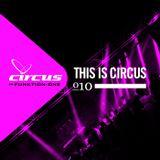 This is Circus 010 // Karl K-Otik // Trance