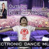 Calvin Harris Ft Ellie Goulding - Outside [Dj Jimix Vendetta]