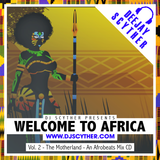 Welcome To Africa Vol2 - The Motherland By @DJScyther