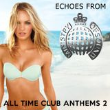 Echoes from Ministry of Sound [All Time Club Anthems 2]