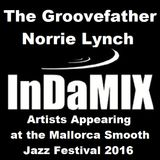 Mallorca Smooth Jazz Festival 2016 Artists IN THE MIX with Groovefather Norrie Lynch