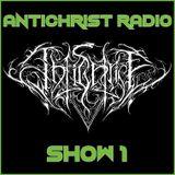 Antichrist Radio: Show 1:Black, Death, Doom, Thrash, Speed, Gothic Metal