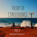 Theory of Consequence Vol.6