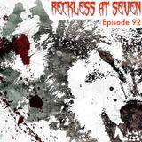 RECKLESS At Seven (Episode 92)