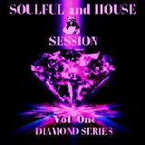 SOULFUL and HOUSE SESSION Vol. ONE DIAMOND SERIES - MUSIC SELECTED and MIXED By Orso B