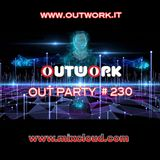 Outwork - Out Party #230