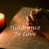 Hindrance To Love
