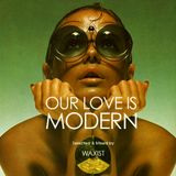 Our Love Is Modern - Waxist Guest Mix for iCrates