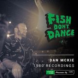 Pioneer DJ Radio // Dan McKie - Fish Don't Dance Radioshow // October 2018