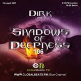 Dirk pres. Shadows Of Deepness 106 (7th April 2017) on Globalbeats.FM [Blue Channel]