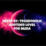 Technoholic - Another Level  For Muna